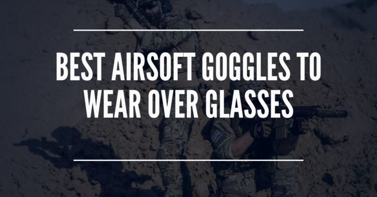 Best Airsoft Masks for Glasses