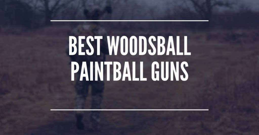 Best Woodsball Paintball Gun