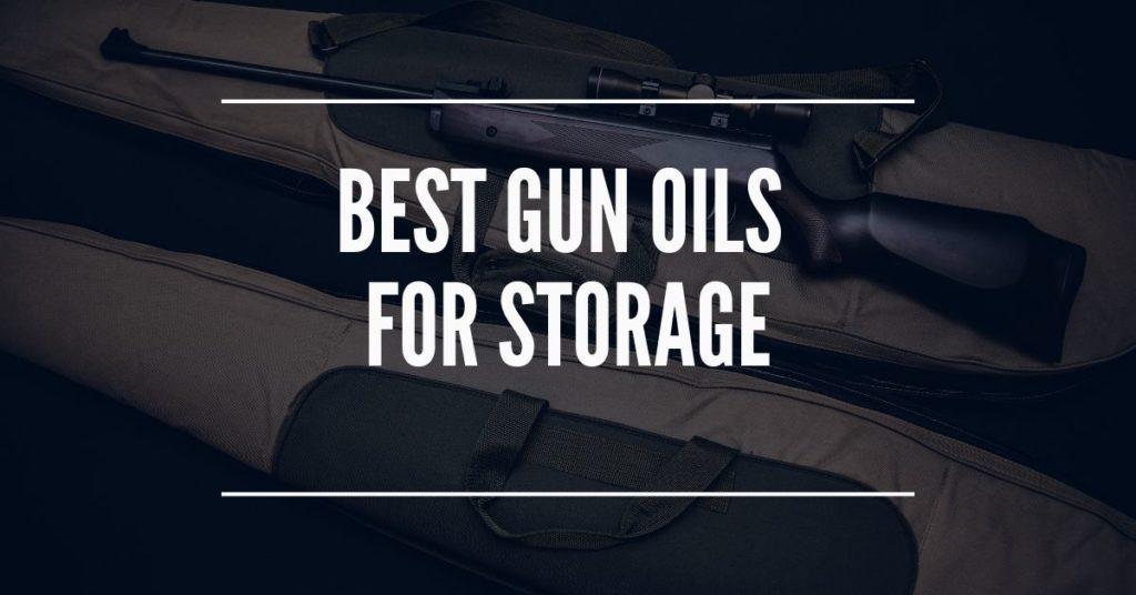 Best Gun Oil for Storage