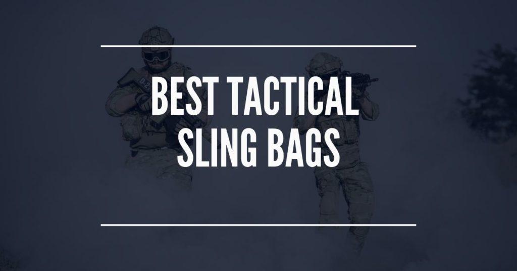 Best Tactical Sling Bag