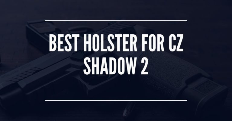 best holster for cz shadow 2