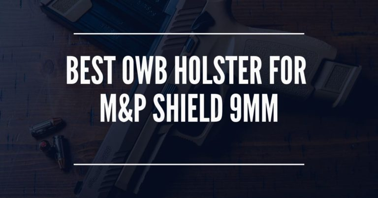 best owb holster for m&p shield 9mm